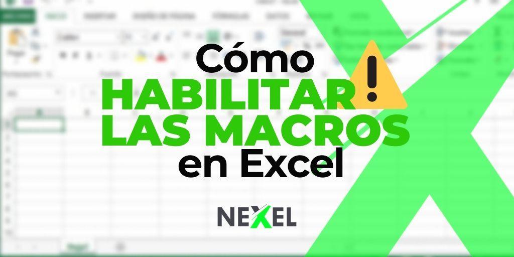 ¿Cómo habilitar macros en Excel?